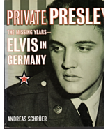 Private Presley The Missing Years-Elvis In Germany by Andres Schroer - $5.70
