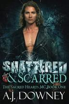 Shattered & Scarred: The Sacred Hearts MC Book I (Volume 1) [Paperback] ... - $8.73