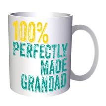 100 percent perfectly made grandad 11oz Mug cc718 - $11.98