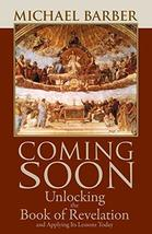 Coming Soon: Unlocking the Book of Revelation and Applying Its Lessons T... - $12.37