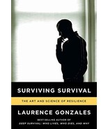 Surviving Survival: The Art and Science of Resilience [Paperback] Gonzal... - $7.91