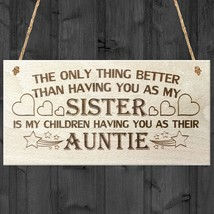 The Only Thing Better Than Having You As My Sister Wooden Hanging Plaque... - $11.22