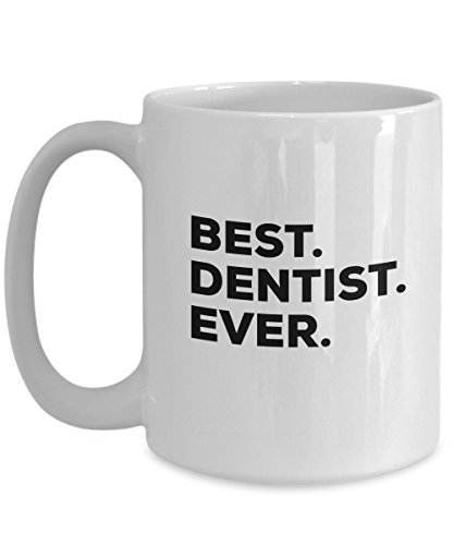 Dentist Mug - Best Dentist Ever Coffee Cup - Funny Gag For Retired or Retirement