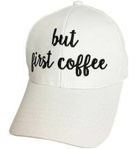 Embroidered Baseball Cap But First Coffee Black With White Hat - $14.12