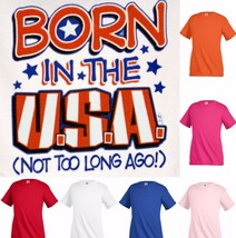 Born in the USA (not too long ago!) T-shirt Children Kids Unisex Girl Bo... - $12.99