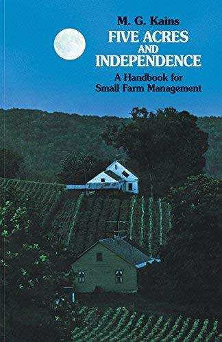 Five Acres and Independence: A Handbook for Small Farm Management [Paperback] Ma