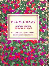 """""""Plum Crazy: A Book About Beach Plums"""" - $175.00"""