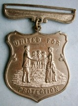 Old UNITED FOR PROTECTION Medal probably from the early 1900's or earlier - $21.60
