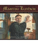 Martin Luther: A Man Who Changed the World [Hardcover] Paul L. Maier - $11.87