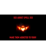 BLACK MAGICK SEX ADDICTION SPELL XXX MAKE THE OBSESS OVER U PLEASURE EXT... - $50.00