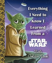 Everything I Need to Know I Learned From a Star Wars Little Golden Book ... - $9.22