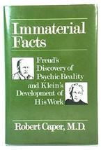 Immaterial Facts: Freud's Discovery of Psychic Reality and Klein's Devel... - $5.16