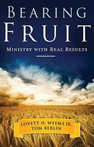 Bearing Fruit: Ministry with Real Results [Paperback] Weems Jr., Lovett ... - $6.92