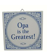 """Vintage Dutch Tile Wall Hanging Opa Is The Greatest 6"""" Ceramic  - $19.79"""