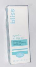 Bliss Eye Do All Things Hydrating Eye Gel Depuff & Brighten - 0.7 oz / 2... - $18.99