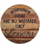 """No Mistakes, Only Lessons 12"""" Round Wood Sign - $23.95"""