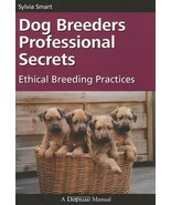 Dog Breeders Professional Secrets : Ethical Breeding Practices : New Sof... - $14.95