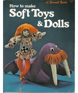 How to Make Soft Toys and Dolls Sunset Book 1977  - $9.99