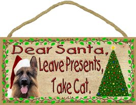 Dear Santa Leave Presents Take Cat German Shepherd Christmas Dog Sign Pl... - $12.86