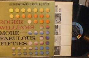 Roger Williams - More Songs of the Fabulous Fifties Kapp Rec