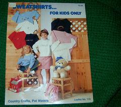 Sweatshirts For Kids Only Cross Stitch Patterns No 119 - $3.00