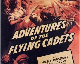 ADVENTURES OF THE FLYING CADETS, 13 CHAPTER SERIAL, 1943 - $19.99