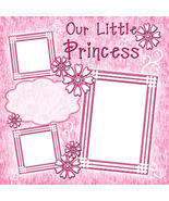 Our Little Princess ~ Digital Scrapbooking Quick Page Layout - $3.00