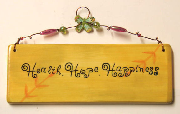 Cute Ceramic Plaque - Health, Hope, Happiness