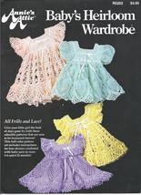 Baby's Heirloom Wardrobe~Crochet Pattern~Annie's - $32.99