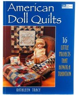 American Doll Quilts Kathleen Tracy Quilting Patterns History 16 Projects  - $16.95