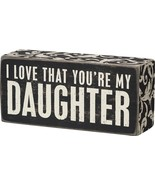 """I Love That You're My Daughter Box Sign Primitives Kathy 5.5"""" x 2.5"""" - $12.95"""