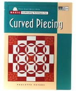 Basic Quilting Curved Piecing Paulette Peters Quilt Patterns Patchwork P... - $5.00