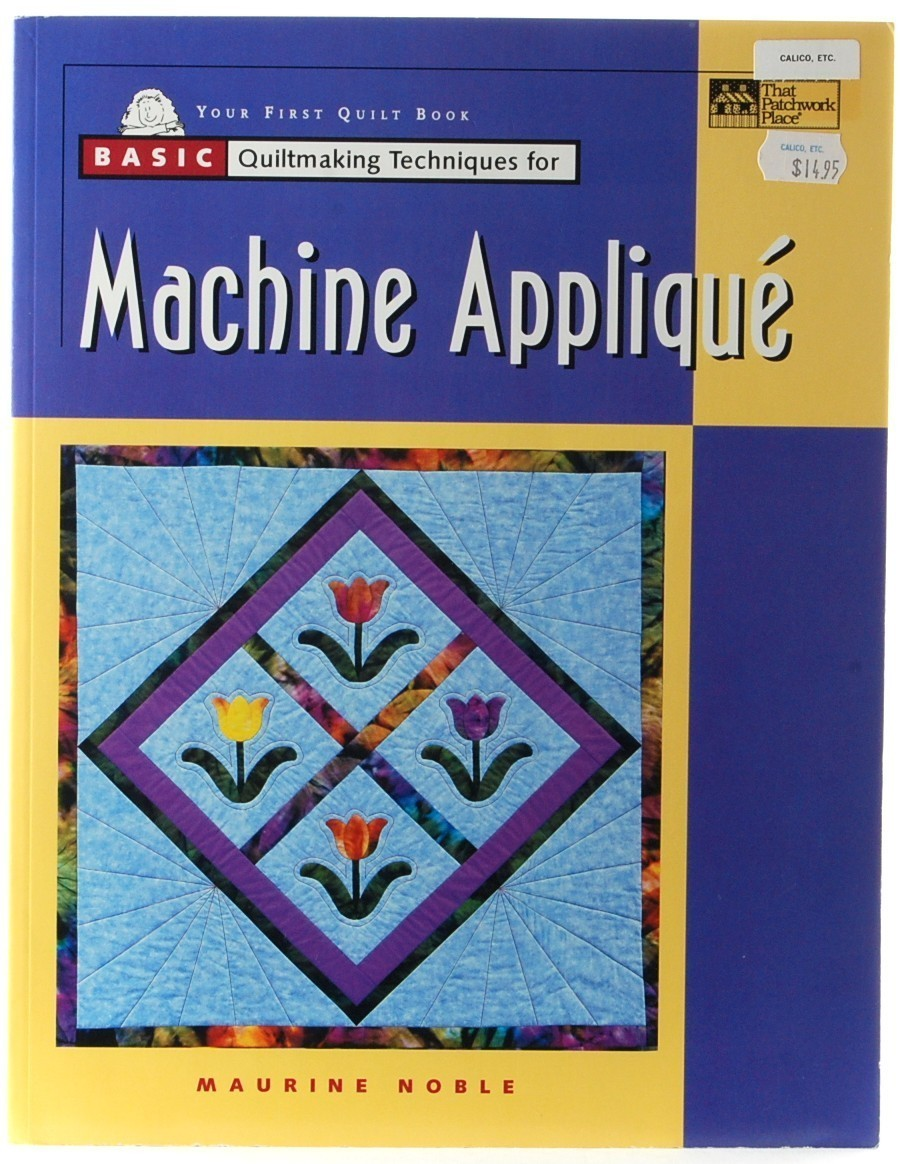 Primary image for Basic Quilting Machine Applique Maurine Noble Quilt Patterns Patchwork Place