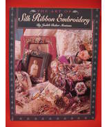 The Art of Silk Ribbon Embroidery Patterns Judith Montano - $14.99