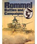 """ ROMMEL  Battles and Campaigns ""   Ken Macksey   Hc/Dj - $12.50"
