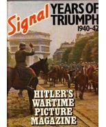 """ SIGNAL  Years Of Triumph 1940-42 ""   Hc/Dj - $15.00"