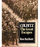 """COLDITZ   THE GREAT ESCAPES ""  Ron Baybutt   Hc/Dj - $12.50"