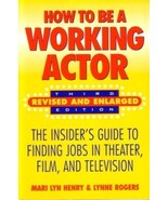 """ HOW TO BE A WORKING ACTOR ""     An Insider's Guide - $6.00"