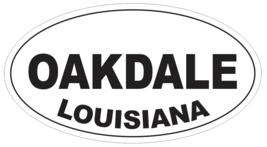 Oakdale Louisiana Oval Bumper Sticker or Helmet Sticker D3985 - $1.39+