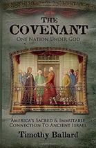 The Covenant, One Nation under God: America's Sacred & Immutable Connect... - $8.44