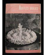 Vintage 1948 Ruffled Doilies Doily Crochet Patterns  - $4.99