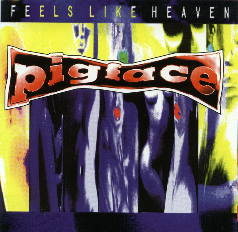 Pigface - Feels Like Heaven 1995 CD OOP Remixes