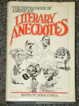 The Oxford Book of American Literary Anecdotes by Donald Hal - $2.00