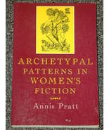 Archetypal Patterns in Women's Fiction by Annis Pratt - $2.00