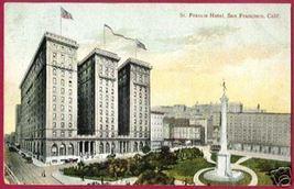 SAN FRANCISCO CALIFORNIA St Francis Hotel 1908 CA - $7.50