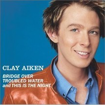 Clay Aiken Bridge Over Troubled Waters and This Is The Night CD - $5.00