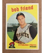 1959 Topps #460 Bob Friend Baseball Card EX Condition Pittsburgh Pirates - $6.99