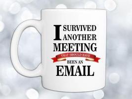 Meeting Survivor Coffee Mug - $12.99