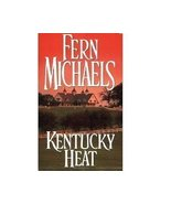 Kentucky Heat by Fern Michaels Romance Bk 2 of ... - $1.00