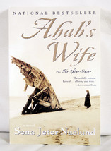 Ahab's Wife or The Star-Gazer by Sena Jeter Naslund - $8.00